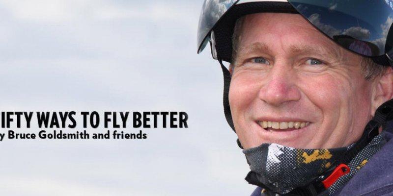 La lunga attesa pubblicazione del libro didattico: 'Cinquanta Modi di Volare Meglio' (Fifty Ways to Fly Better) di Bruce Goldsmith e amici, è finalmente arrivato!